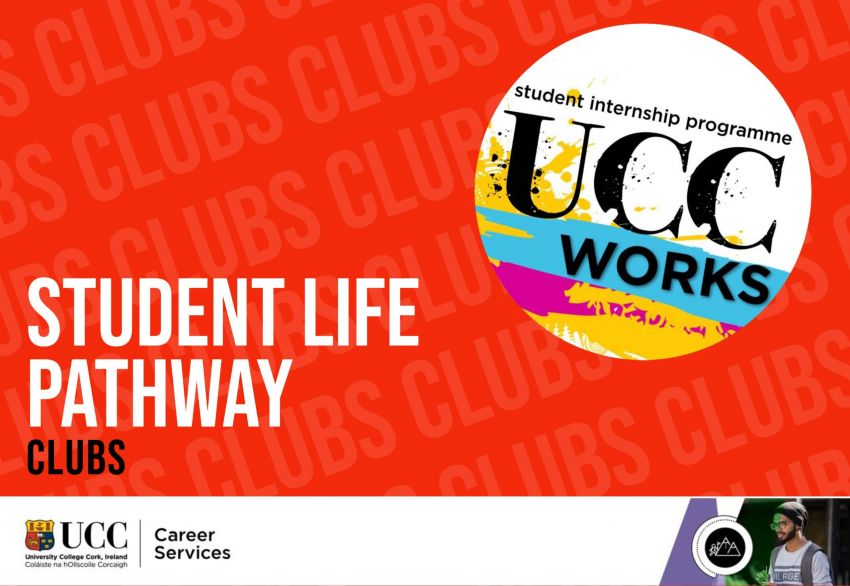 UCC Works Award - Student Life Pathway ( Clubs ) 2020/2021